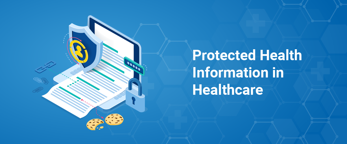 Protected Health Information in Healthcare