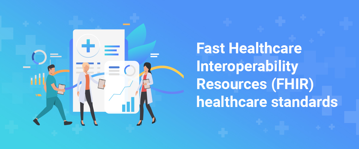 Fast Healthcare  Interoperability  Resources (FHIR)  healthcare standards