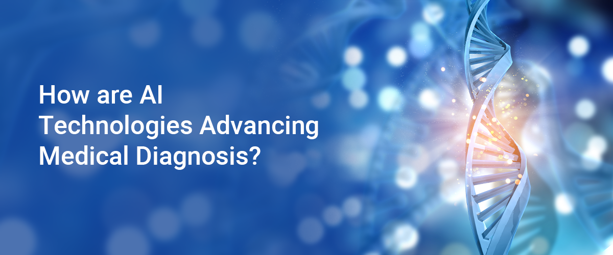 How are AI technologies advancing medical diagnosis?