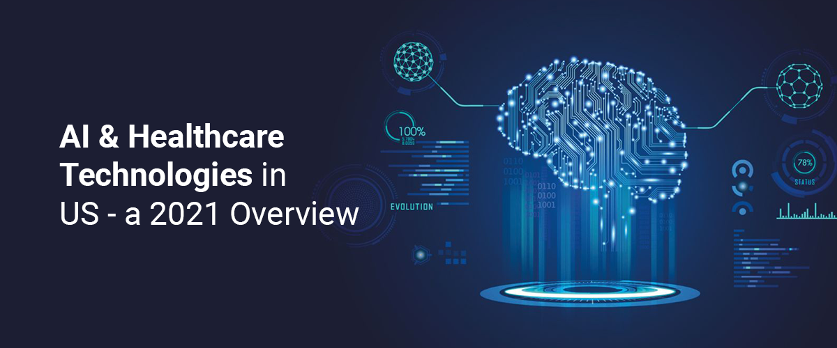 AI & Healthcare Technology in US – a 2021 Overview