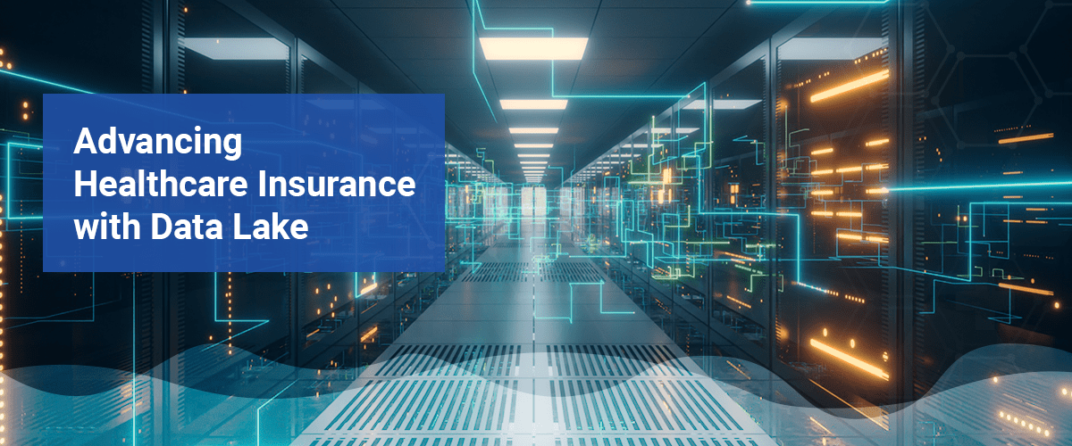 Advancing Healthcare Insurance with Data Lake